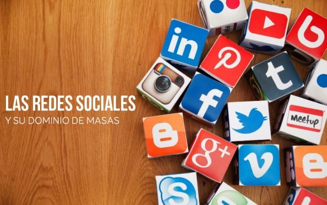 Redes sociales dominio de masas.